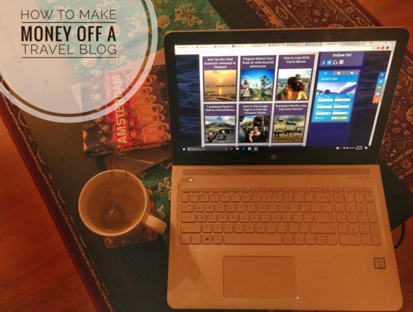 How to Make Money Off a Travel Blog
