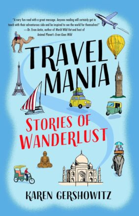 Travel Mania: Stories of Wanderlust by Karen Gershowitz book cover with travel pictures like Eiffel Tower, Big Ben, Taj Mahal, elephant and tuk tuk